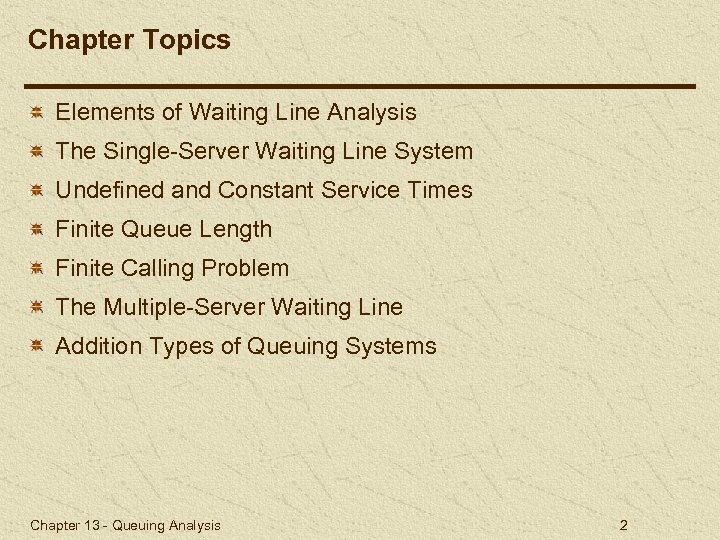 Chapter Topics Elements of Waiting Line Analysis The Single-Server Waiting Line System Undefined and