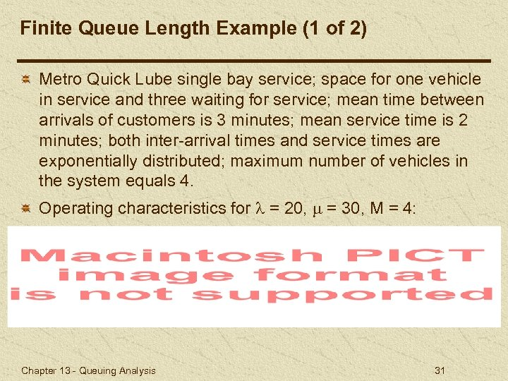 Finite Queue Length Example (1 of 2) Metro Quick Lube single bay service; space