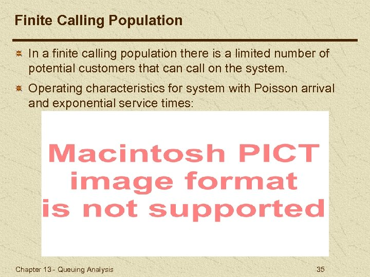 Finite Calling Population In a finite calling population there is a limited number of