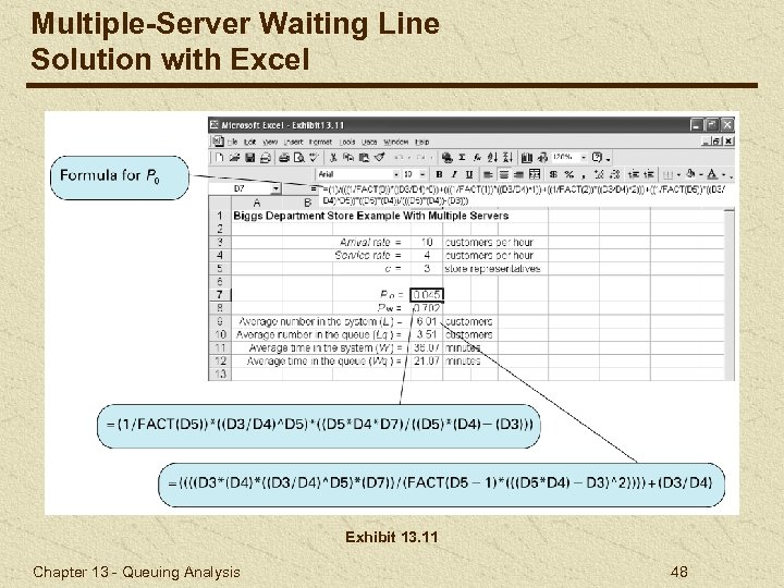 Multiple-Server Waiting Line Solution with Excel Exhibit 13. 11 Chapter 13 - Queuing Analysis