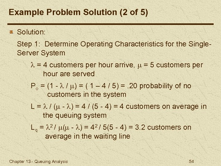 Example Problem Solution (2 of 5) Solution: Step 1: Determine Operating Characteristics for the