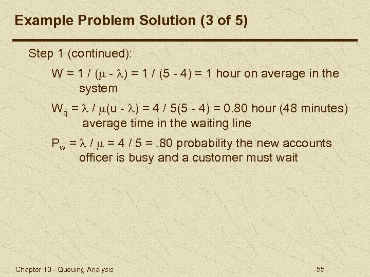 Example Problem Solution (3 of 5) Step 1 (continued): W = 1 / (