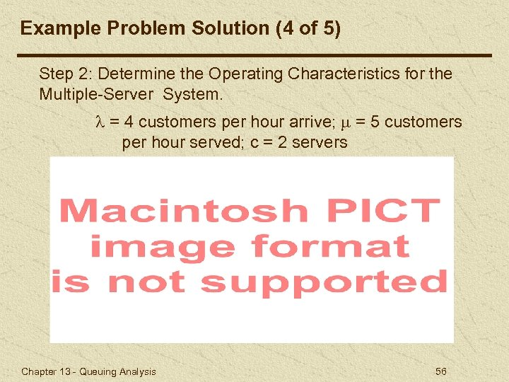 Example Problem Solution (4 of 5) Step 2: Determine the Operating Characteristics for the