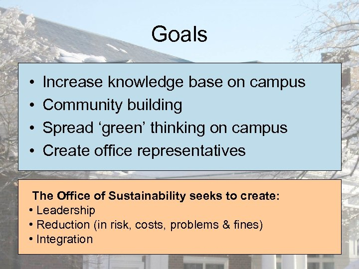 Goals • • Increase knowledge base on campus Community building Spread 'green' thinking on