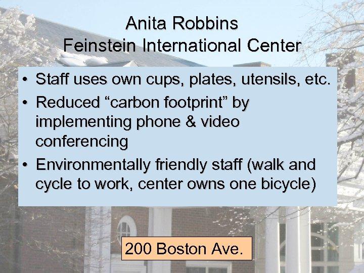 Anita Robbins Feinstein International Center • Staff uses own cups, plates, utensils, etc. •