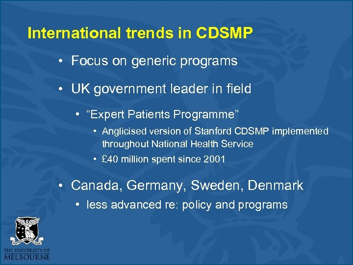 International trends in CDSMP • Focus on generic programs • UK government leader in