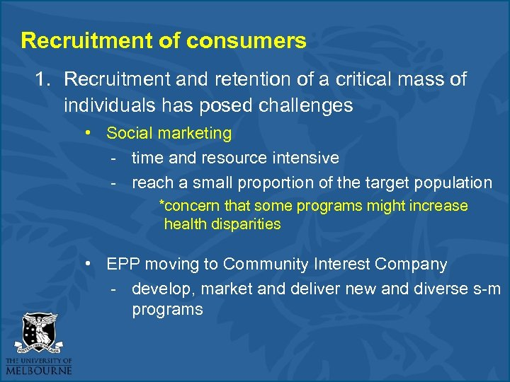 Recruitment of consumers 1. Recruitment and retention of a critical mass of individuals has