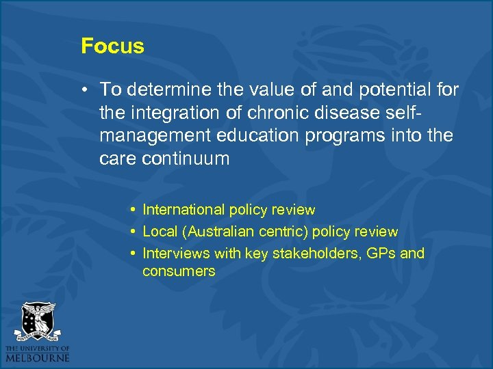 Focus • To determine the value of and potential for the integration of chronic