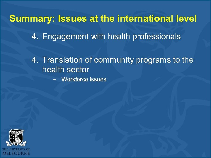 Summary: Issues at the international level 4. Engagement with health professionals 4. Translation of