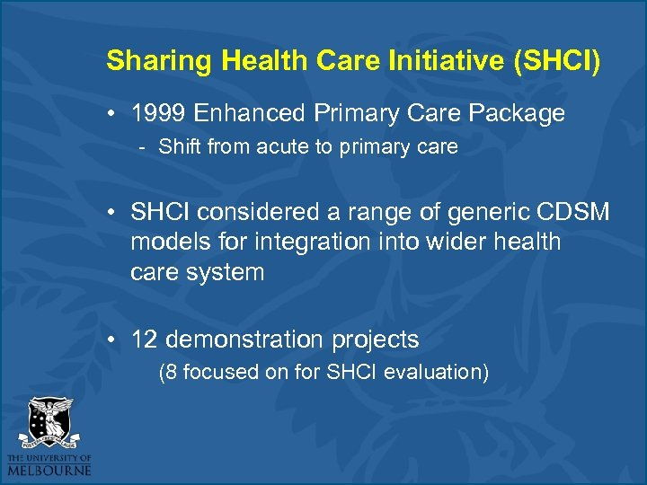 Sharing Health Care Initiative (SHCI) • 1999 Enhanced Primary Care Package - Shift from