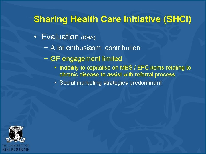 Sharing Health Care Initiative (SHCI) • Evaluation (DHA) − A lot enthusiasm: contribution −