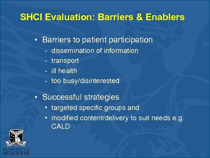 SHCI Evaluation: Barriers & Enablers • Barriers to patient participation - dissemination of information
