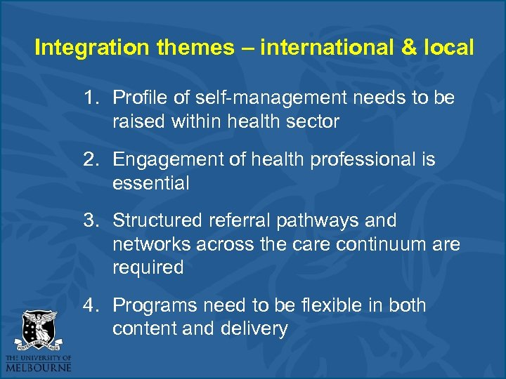 Integration themes – international & local 1. Profile of self-management needs to be raised