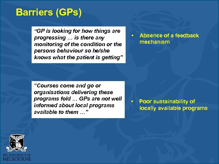 """Barriers (GPs) """"GP is looking for how things are progressing … is there any"""