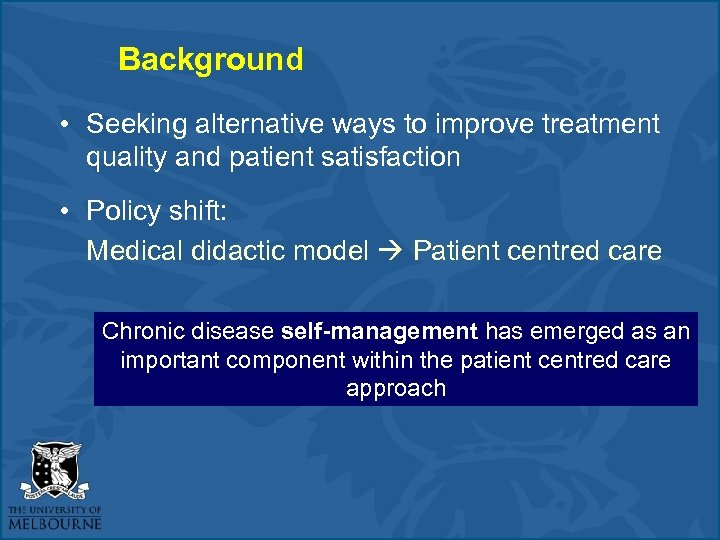 Background • Seeking alternative ways to improve treatment quality and patient satisfaction • Policy