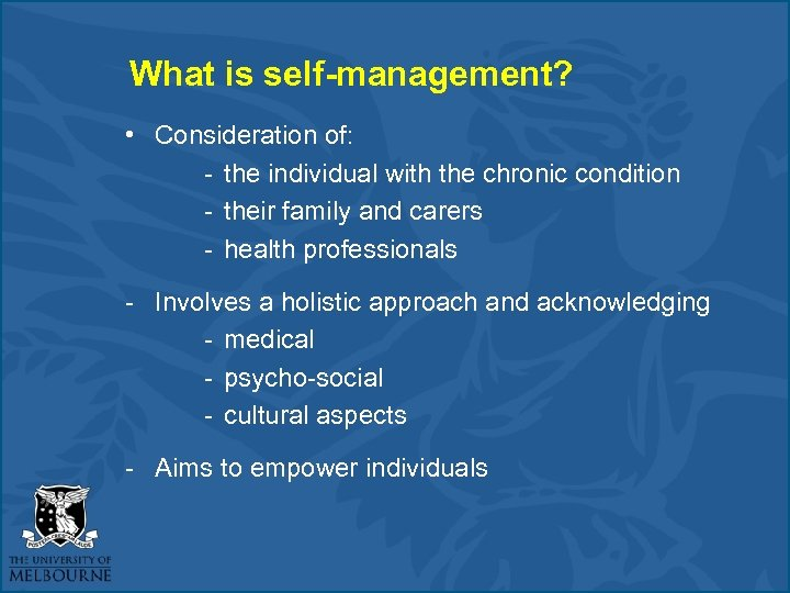 What is self-management? • Consideration of: - the individual with the chronic condition -