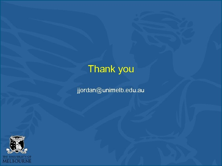 Thank you jjordan@unimelb. edu. au