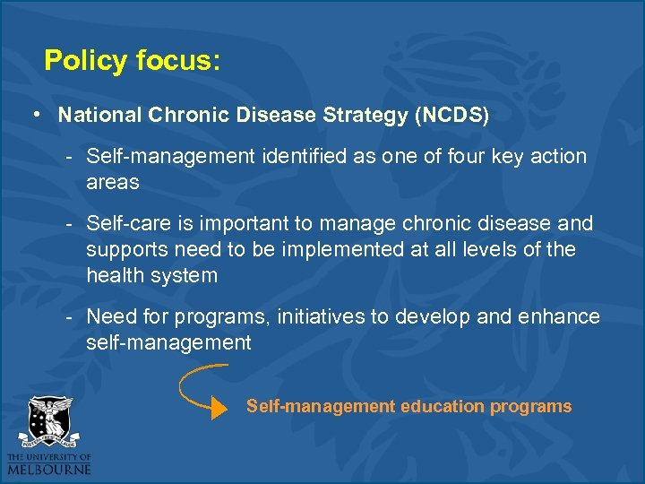 Policy focus: • National Chronic Disease Strategy (NCDS) - Self-management identified as one of
