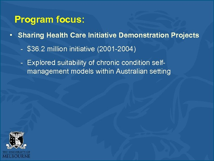 Program focus: • Sharing Health Care Initiative Demonstration Projects - $36. 2 million initiative