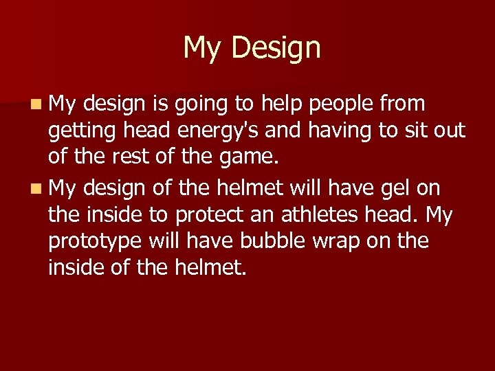 My Design n My design is going to help people from getting head energy's