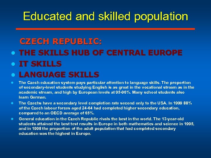 Educated and skilled population CZECH REPUBLIC: THE SKILLS HUB OF CENTRAL EUROPE l IT