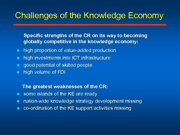 Challenges of the Knowledge Economy Specific strengths of the CR on its way to