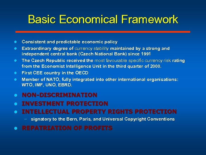 Basic Economical Framework l l l Consistent and predictable economic policy Extraordinary degree of