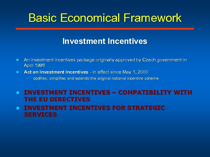 Basic Economical Framework Investment Incentives l l An investment incentives package originally approved by