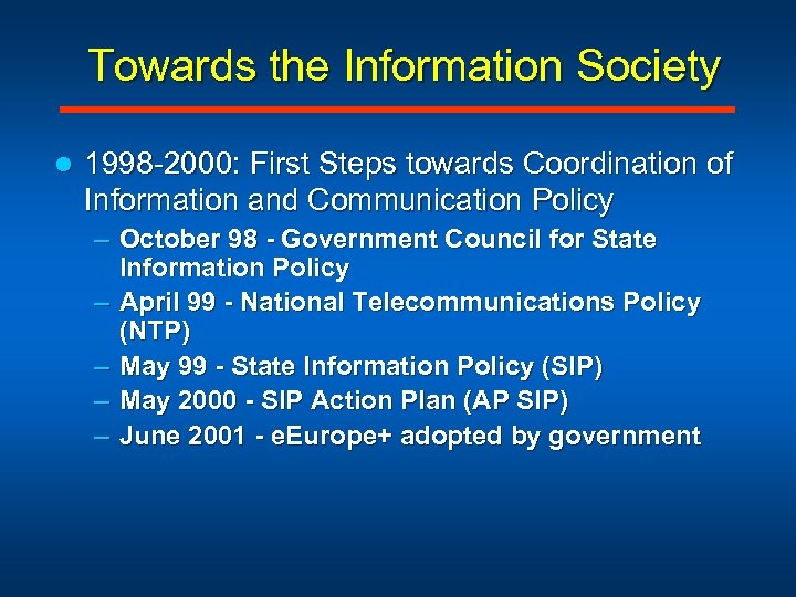 Towards the Information Society l 1998 -2000: First Steps towards Coordination of Information and