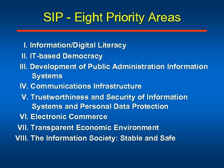 SIP - Eight Priority Areas I. Information/Digital Literacy II. IT-based Democracy III. Development of