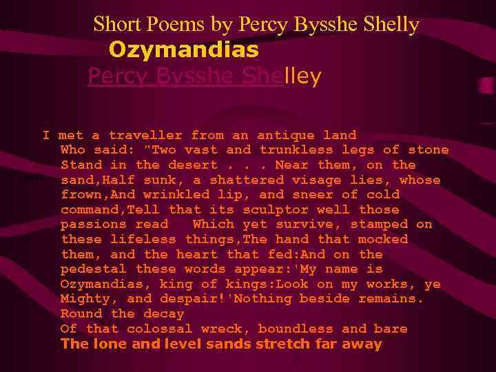 an analysis of the poem to night by percy bysshe shelley To night is a famous poem by percy bysshe shelley swiftly walk over the western wave,spirit of nightout of the misty eastern cavewhere, all the long and lone daylight,thou wovest dreams of joy and.
