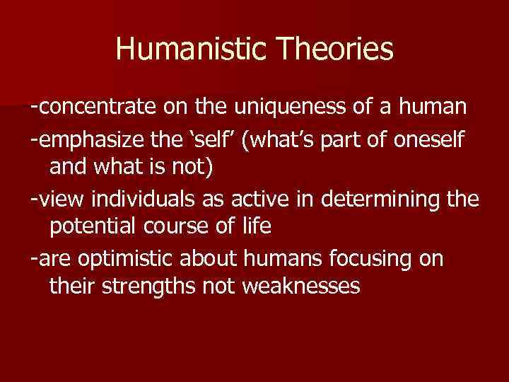 strengths of humanistic theory