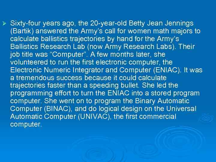 Ø  Sixty-four years ago, the 20 -year-old Betty Jean Jennings (Bartik) answered the
