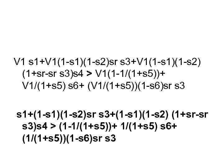 V 1 s 1+V 1(1 -s 1)(1 -s 2)sr s 3+V 1(1 -s 1)(1