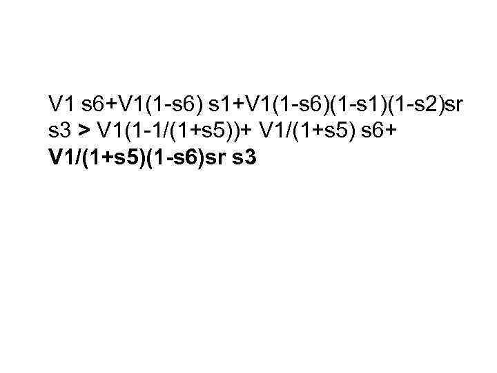 V 1 s 6+V 1(1 -s 6) s 1+V 1(1 -s 6)(1 -s 1)(1
