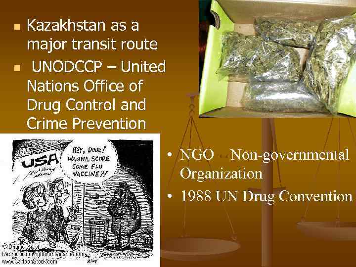 n  Kazakhstan as a major transit route n  UNODCCP – United Nations