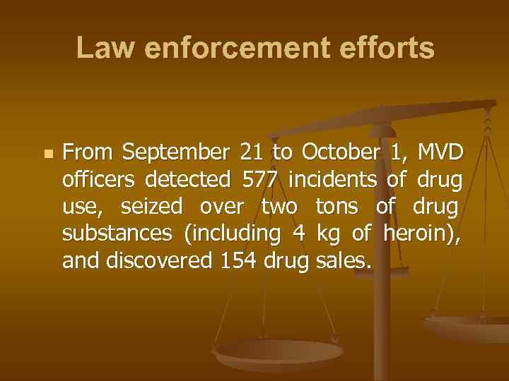 Law enforcement efforts  n  From September 21 to October 1, MVD