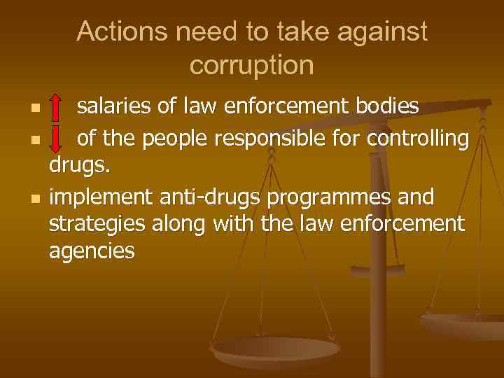 Actions need to take against    corruption n salaries of law