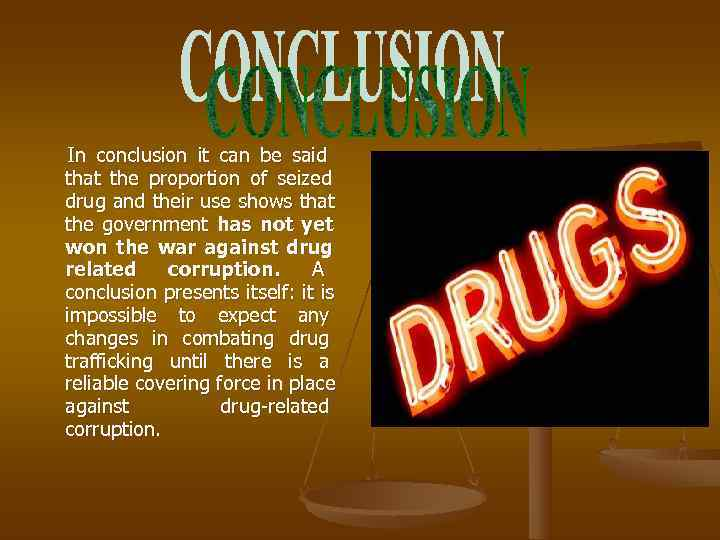 In conclusion it can be said that the proportion of seized drug and their