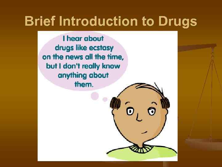 Brief Introduction to Drugs