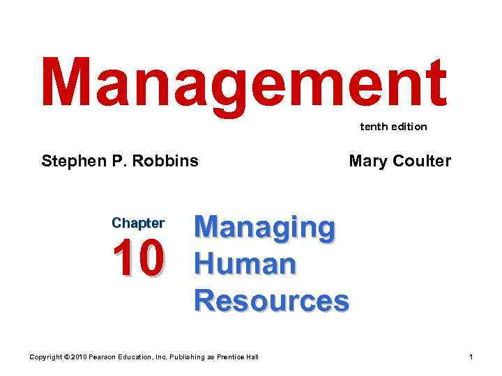 Management     tenth edition Stephen P. Robbins