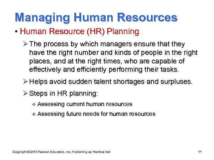 Managing Human Resources  • Human Resource (HR) Planning  Ø The process