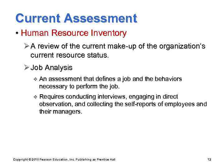 Current Assessment  • Human Resource Inventory  Ø A review of the
