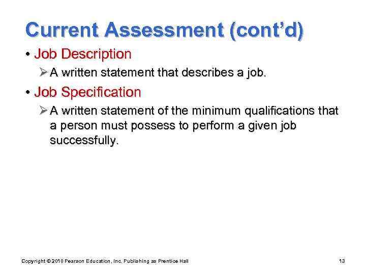 Current Assessment (cont'd)  • Job Description  Ø A written statement that