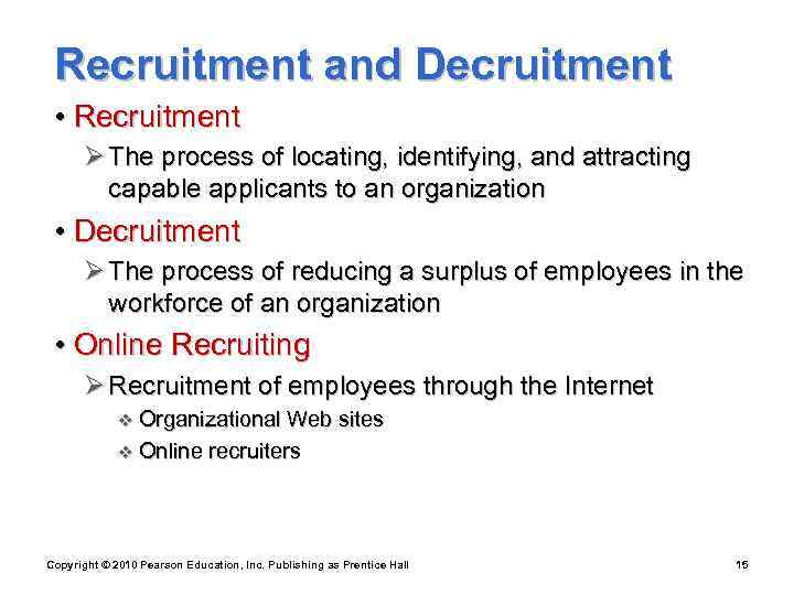 Recruitment and Decruitment  • Recruitment  Ø The process of locating, identifying,