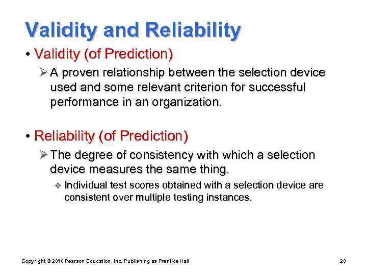 Validity and Reliability  • Validity (of Prediction)  Ø A proven relationship