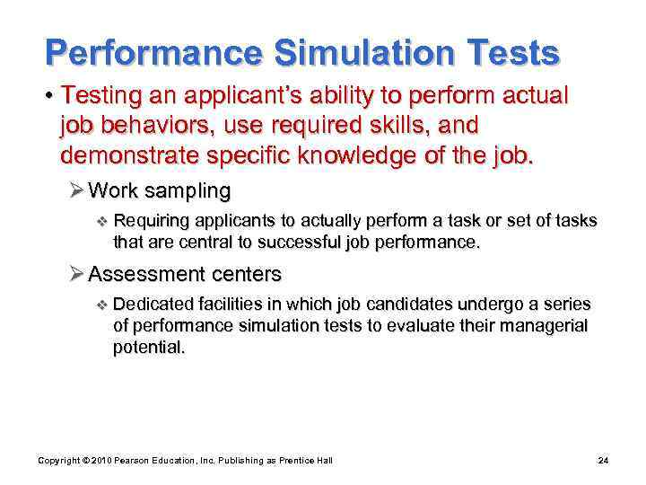 Performance Simulation Tests  • Testing an applicant's ability to perform actual