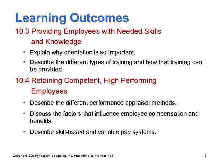 Learning Outcomes 10. 3 Providing Employees with Needed Skills  and Knowledge