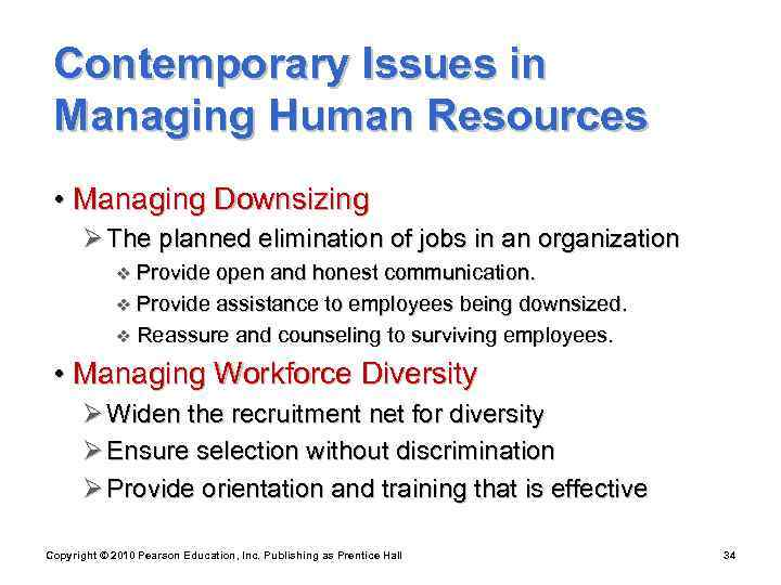 Contemporary Issues in Managing Human Resources  • Managing Downsizing  Ø The