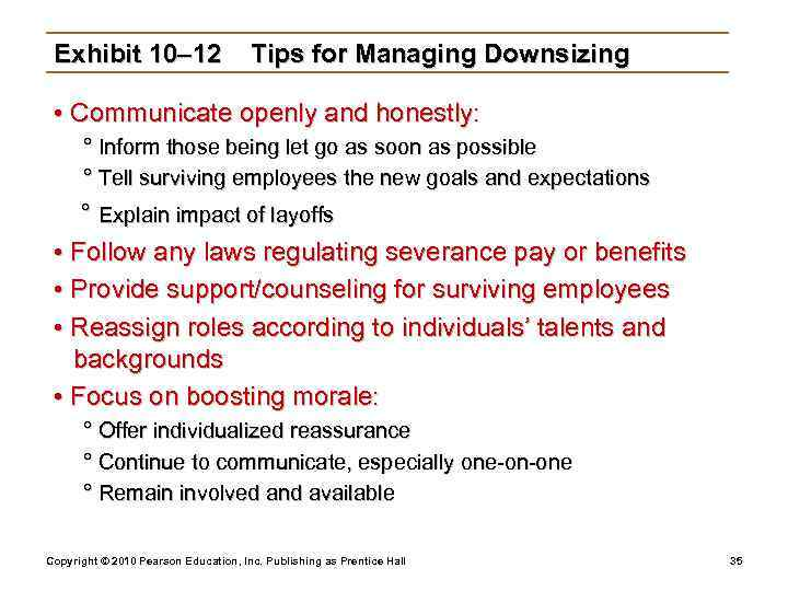Exhibit 10– 12    Tips for Managing Downsizing  • Communicate